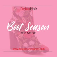 DeluxHair - Boot Season with JustFab