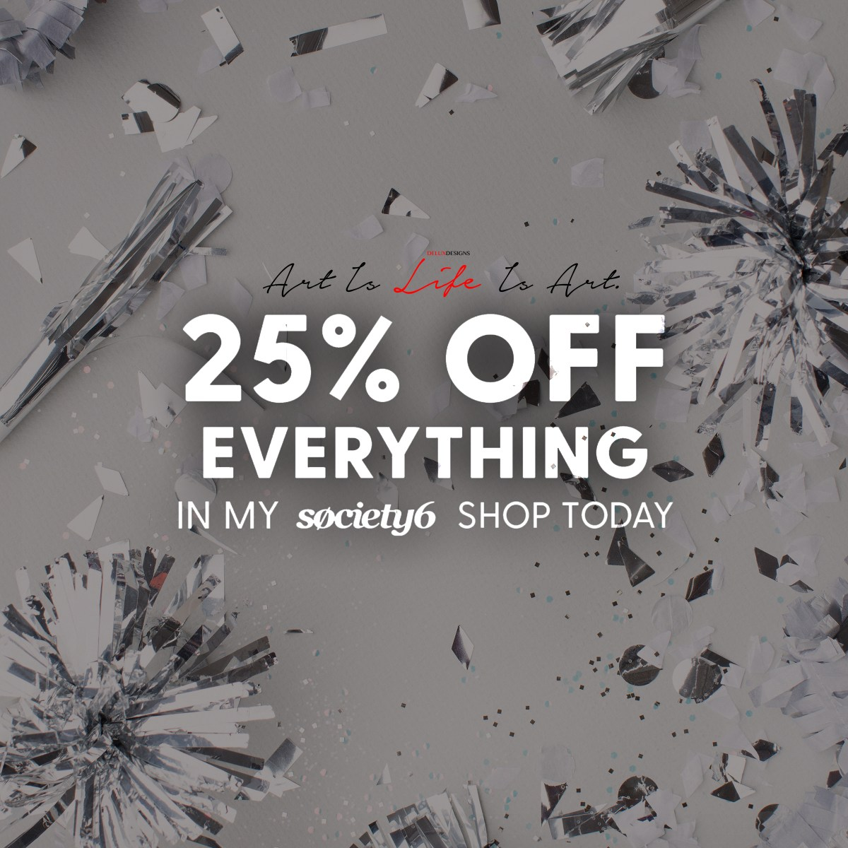 25% off Everything with Society6!