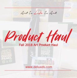 Fall 2018 Art Product Haul