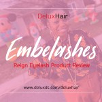 Embelashes Reign Product Review
