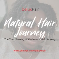 DeluxHair - The True Meaning of the Natural Hair Movement