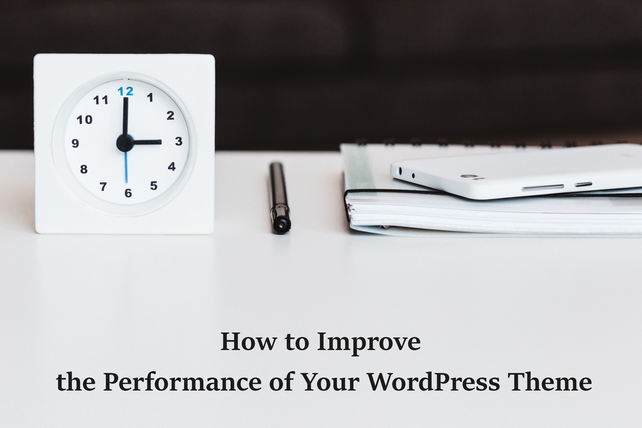 Increace WordPress Theme Performance