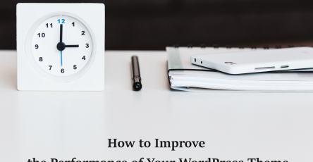 Increace WordPress Theme Performance