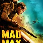 Mad Max Fury Road:  Witness It!