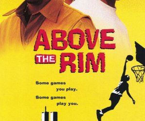 Above The Rim: A Review