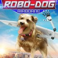 Little Box of Horrors: Robo-Dog: Airborne
