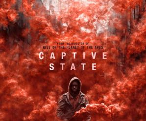 Coming Soon Trailers: Captive State, Wonder Park.