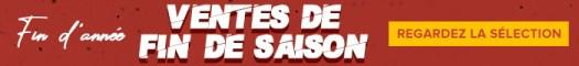 VENTES DE FIN DE SAISON - Encore plus de produits à prix réduits - REGARDEZ LA SÉLECTION