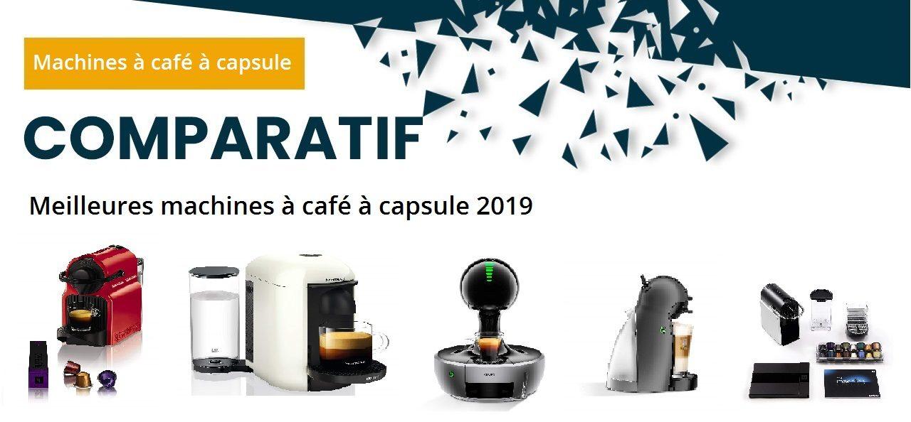 Meilleurs Machine A Cafe A Capsule Test Avis Et Comparatif 2019