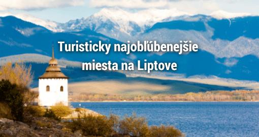 Najobľúbenejšie turistické ciele na Liptove