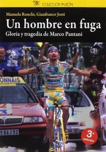 """Libro de ciclismo """"Un hombre en fuga"""" de Manuela Ronchi y Gianfranco Josti"""