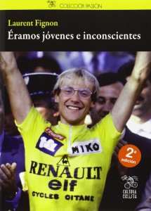 "Libro de ciclismo ""Éramos jóvenes e inconscientes"" de Laurent Fignon"