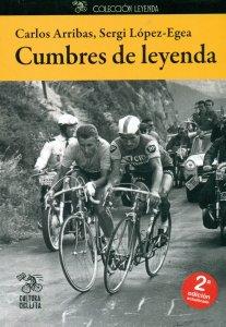 """Libro de ciclismo """"Cumbres de leyenda"""" de Carlos Arribas y Sergio López - Egea"""