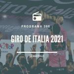 «Previa del Giro de Italia 2021» – 07/05/21 – P31T5
