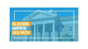 Big Decisions Happen in Local Politics