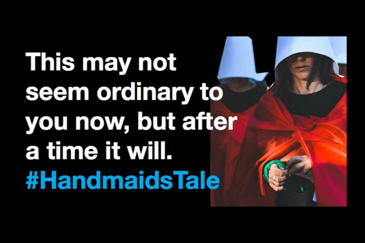 This may not seem ordinary to you know, but after a time it will. #HandmaidsTale