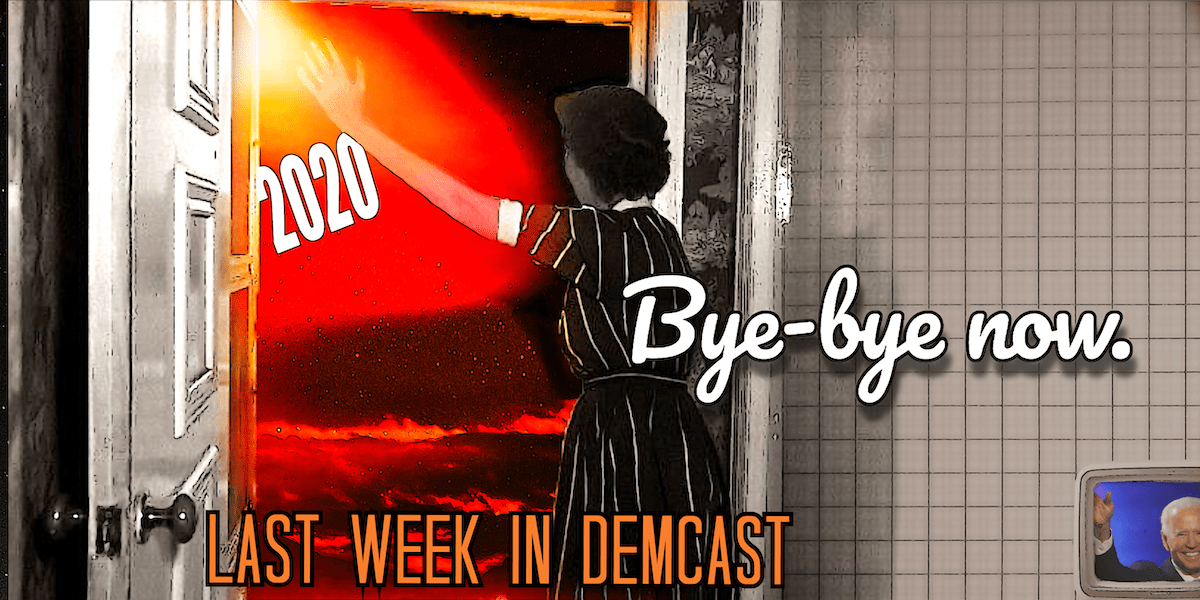 Last Week in DemCast New Year