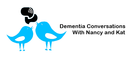 Dementia Conversations with Nancy and Kat Logo