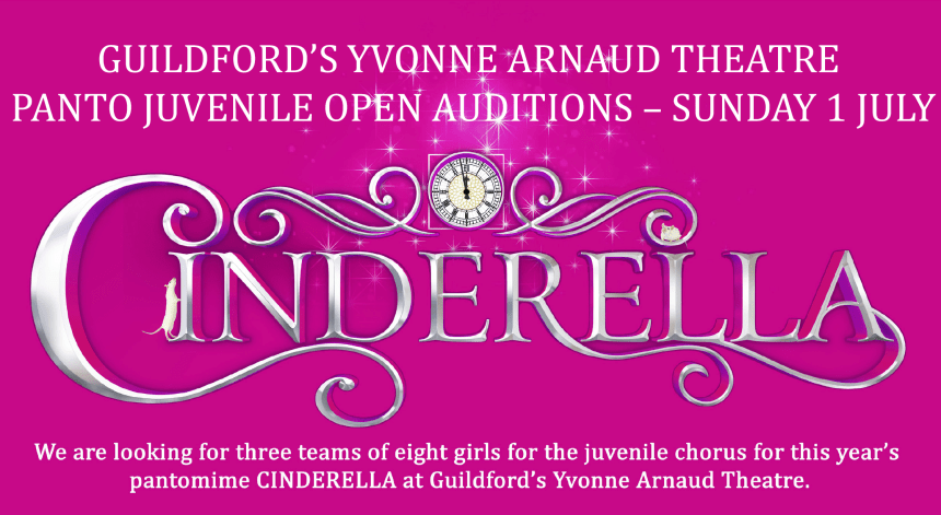 Guildford's Yvonne Arnaud Theatre Panto Cinderella Open Auditions – Juvenile Chorus – Sunday 1 July 2018