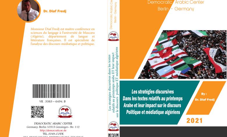 Les stratégies discursives dans les textes relatifs au printemps arabe et leur impact sur le discours politique et médiatique algériens