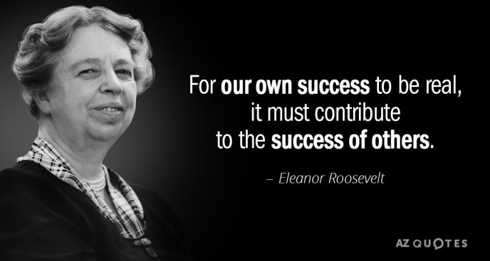 Quotation-Eleanor-Roosevelt-For-our-own-success-to-be-real-it-must-contribute-56-56-21