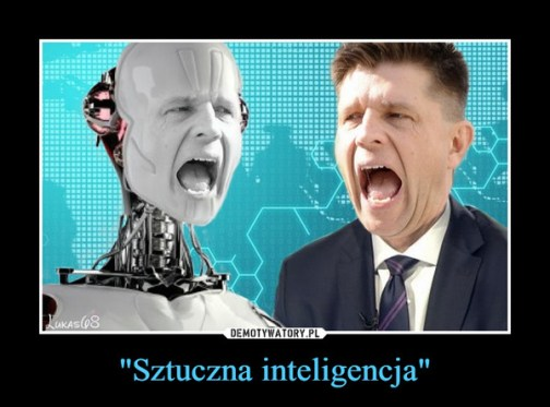 """Sztuczna inteligencja"""" – Demotywatory.pl"""