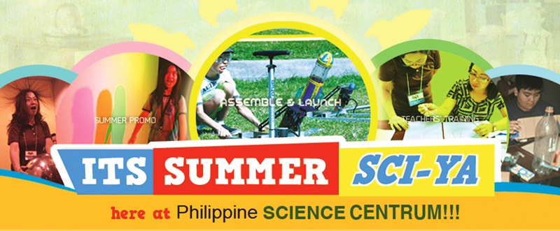 Summer Sci-ya at Philippine Science Centrum