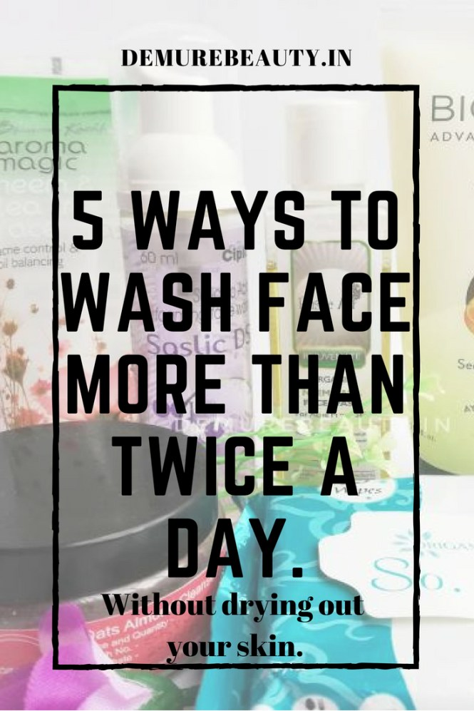 How to wash your face more than twice a day