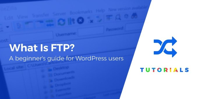 What Is FTP: A Beginner's Guide to FTP for WordPress Users 1