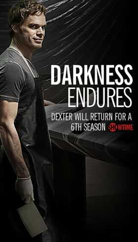 Darkness Endures - Dexter will return for a 6th season
