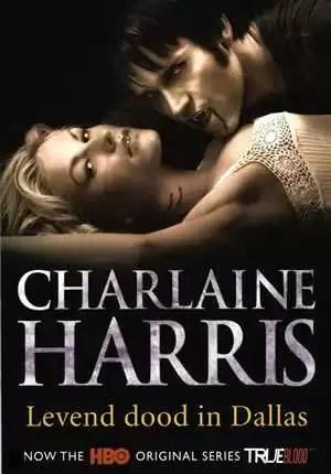 Charlaine Harris - Levend dood in Dallas (True Blood boek 2)