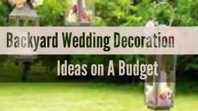 Backyard Wedding Decoration Ideas 33 Beautiful Backyard Wedding Decoration Ideas On A Budget Diy 202