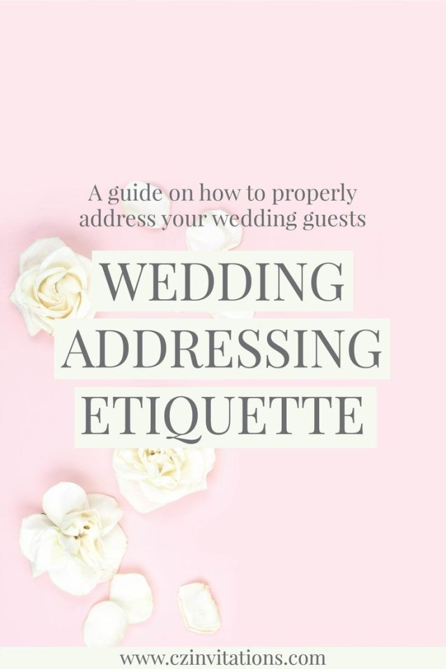 How To Properly Address Wedding Invitations Guest Addressing Etiquette In 2018 Weddings Pinterest Wedding