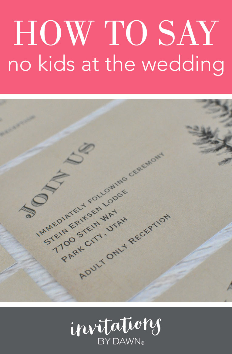Invitations For Weddings How To Say No Kids At The Wedding