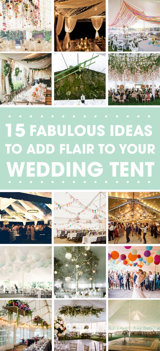 Tent Decorations For Wedding 15 Awesome Ideas To Make Your Wedding Tent Shine