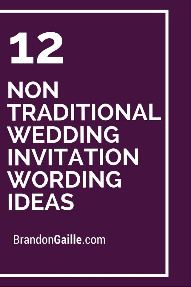 Wedding Invitation Wording Ideas 12 Non Traditional Wedding Invitation Wording Ideas Messages And