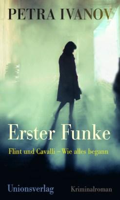Cover Erster Funke zeigt den Schatten einer Frau vor einem hell leuchtenden türkisfarbenen Hintergrund, der an eine Unterführung denken lässt. Darunter Autorinname sowie Buchtitel und Untertitel: Flint und Cavalli – Wie alles begann.