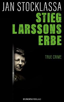 Der Umschlag zeigt im unteren linken Bildteil ein Schwarzweißfoto von Stieg Larsson. Darüber rechtbündig oben der Autorname in weißer, der Buchtitel in grüner Schrift. Als Untertitel steht True Crime unter dem Buchtitel.
