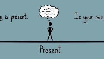 Your Body is Present, is your Mind?