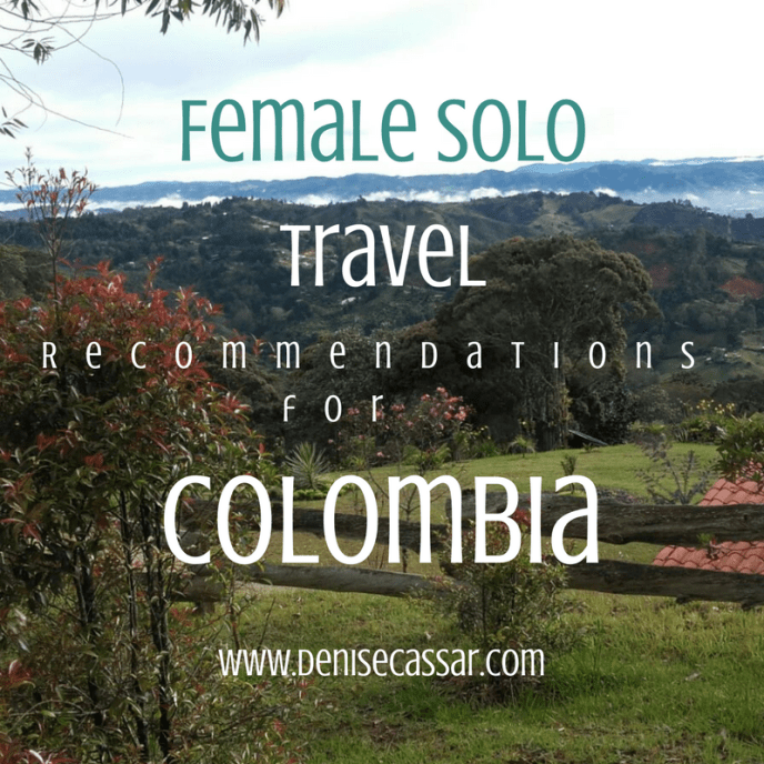 Female Solo Travel Recommendations for Colombia with DeniseCassar.com #DeniseCassarTravels