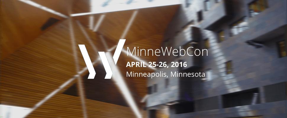 MinneWebCon 2016