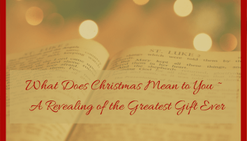 What Does Christmas Mean to You ~ A Gift of Forgiveness - Denise Pass