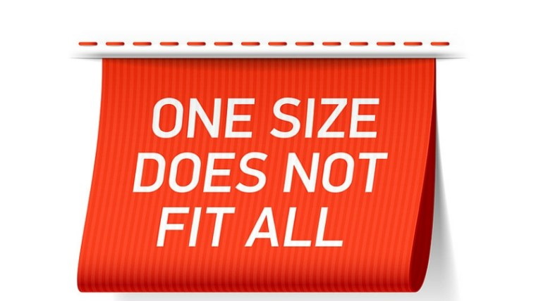 Fitness is not one size fits all.
