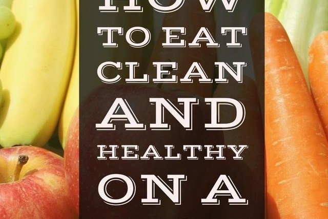 How To Eat Clean And Healthy On A Budget