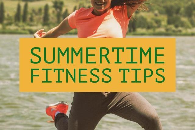Summertime Fitness Tips For A Healthier You