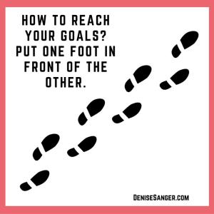 how-to-reach-your-goals denisesanger.com