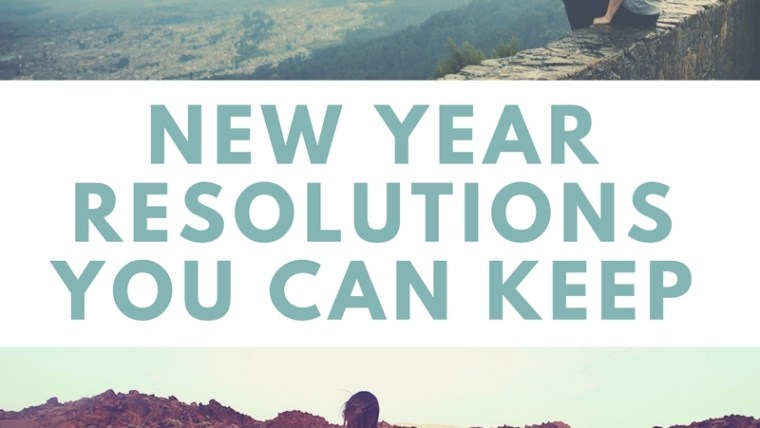 Resolutions You Can Keep