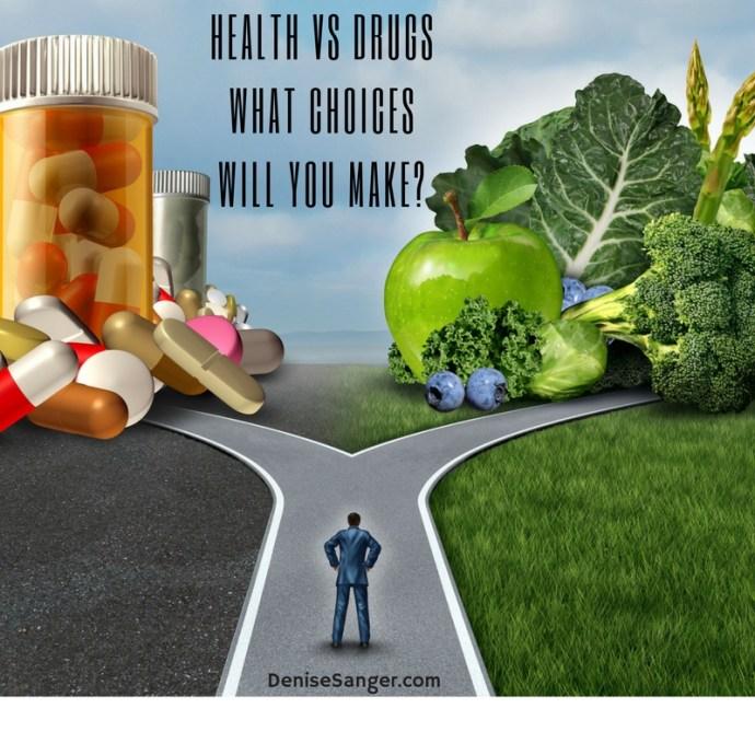 HEALTH VS DRUGS DENISESANGER.COM