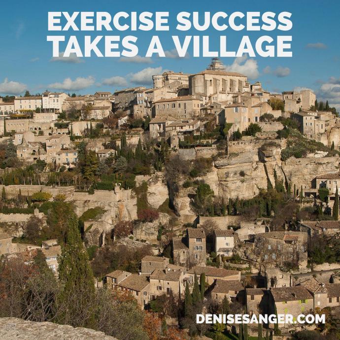 exercise takes a village denisesanger.com