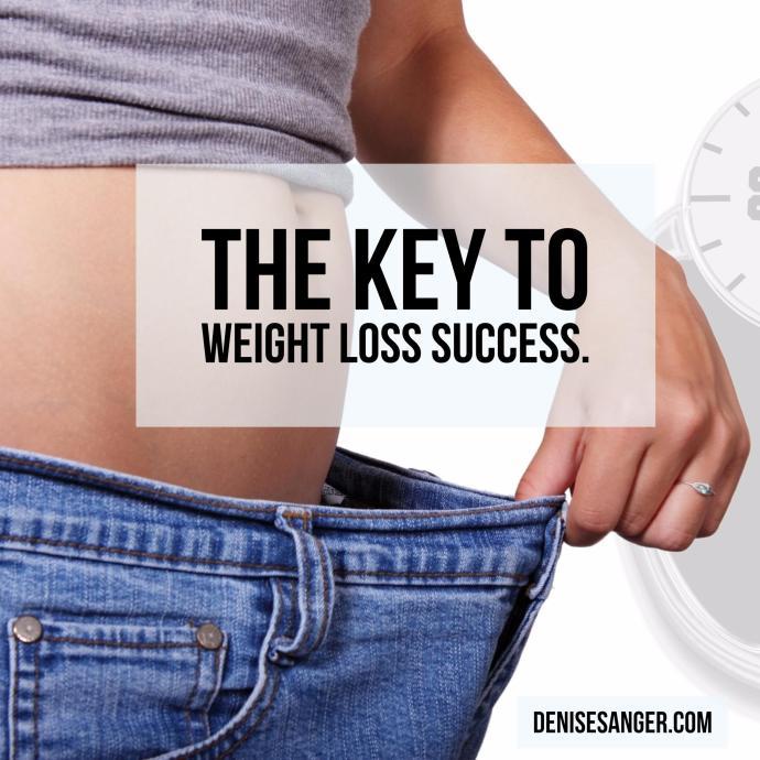 key to weight loss success denisesanger
